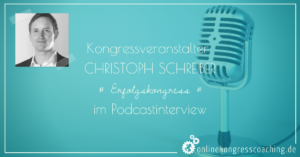 Beitragsbild Erfolgskongress Christoph Schreiber